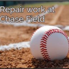 repair work at Chase Field